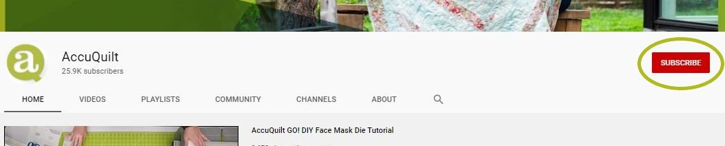 A screenshot of AccuQuilt's YouTube channel showing where the subscribe button is.